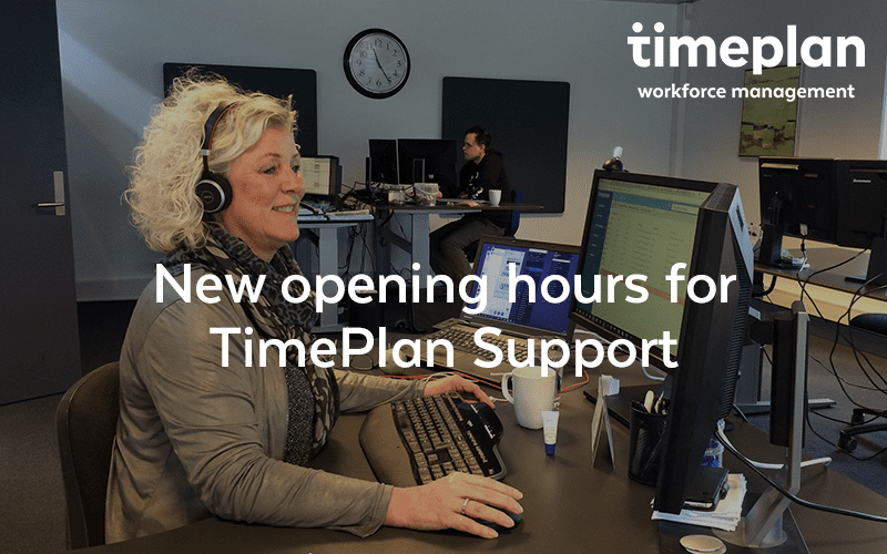 New extended opening hours for TimePlan Support